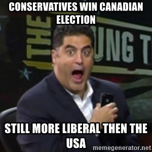Surprised Cenk - Conservatives win Canadian election Still more LIBERAL then the USA