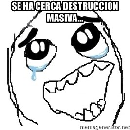 happy rage guy - se ha cerca destruccion masiva...