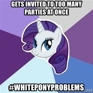 Rarity - gets invited to too many parties at once #whiteponyproblems