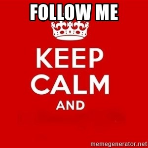 Keep Calm 3 - follow me