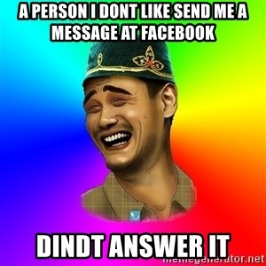 Typical tatar - A person i dont like send me a message at facebook dindt answer it