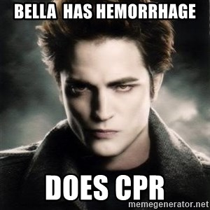 Edward Cullen - Bella  has hemorrhage does cpr