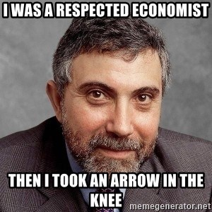 Krugman - I was a respected economist then I took an Arrow in the knee