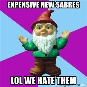 Guard Gnome - expensive new sabres lol we hate them