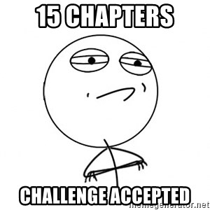 Challenge Accepted HD - 15 chapters  CHALLENGE ACCEPTED