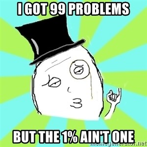 Capitalist Win - i got 99 problems but the 1% ain't one