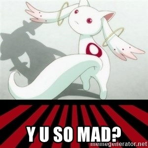 Kyubey - Y U SO MAD?