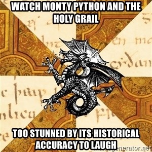 History Major Heraldic Beast - watch monty python and the holy grail too stunned by its historical accuracy to laugh