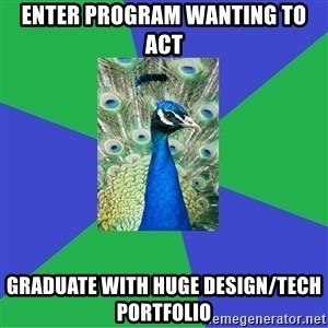 Performing Arts Peacock - enter program wanting to act graduate with huge design/tech portfolio