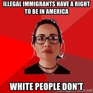 Liberal Douche Garofalo - illegal immigrants have a right to be in America white people don't