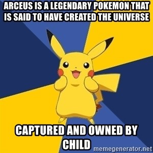 Pokemon Logic  - Arceus is a legendary pokemon that is said to have created the universe captured and owned by child