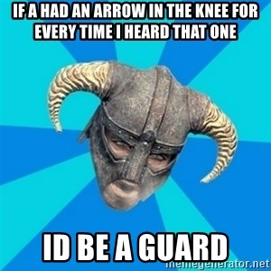 skyrim stan - if a had an arrow in the knee for every time i heard that one id be a guard