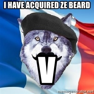 Monsieur Le Courage Wolf - I HAVE ACQUIRED ZE BEARD V