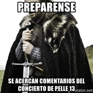 Ned Game Of Thrones - preparense se acercan comentarios del concierto de pelle 13
