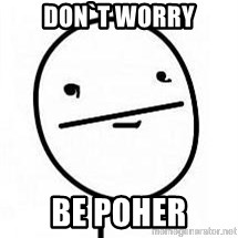 poherface - don`t worry be poher