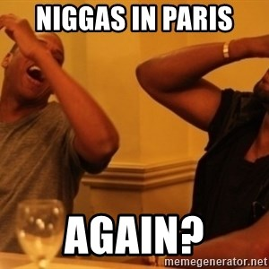 Kanye and Jay - Niggas in paris Again?