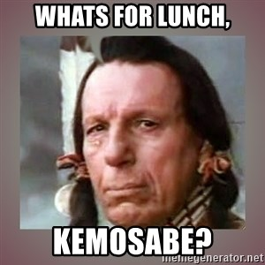 Crying Indian - whats for lunch, kemosabe?