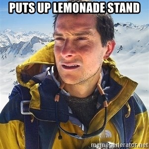 Bear Grylls Loneliness - puts up lemonade stand
