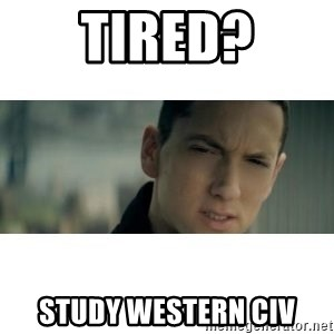eminem determined - tired? Study western civ
