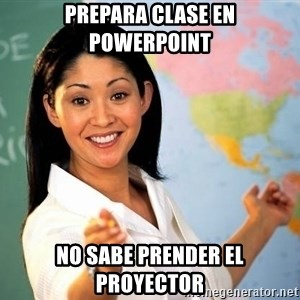 Unhelpful High School Teacher - Prepara clase en powerpoint No sabe prender el proyector