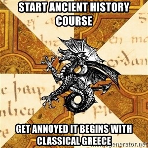 History Major Heraldic Beast - Start ancient history course get annoyed it begins with classical greece