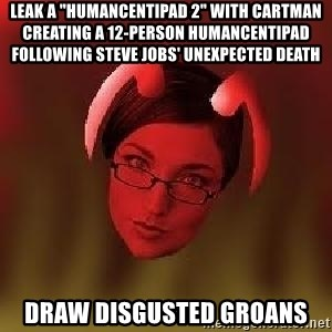 """Bad Nanny - Leak a """"HumancentiPad 2"""" with Cartman creating a 12-person HumancentiPad following Steve Jobs' unexpected death Draw disgusted groans"""