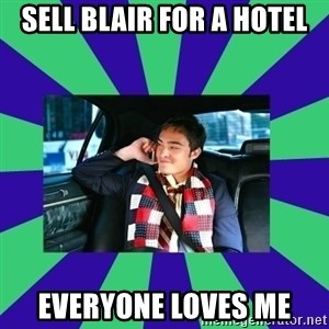 chuck bass - sell blair for a hotel everyone loves me