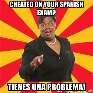 Momma Say... - cheated on your spanish exam? tienes una problema!
