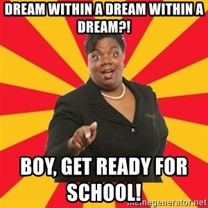 Momma Say... - dream within a dream within a dream?! boy, get ready for school!