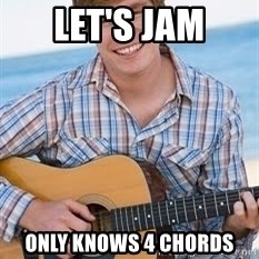 Guitar douchebag - Let's Jam Only knows 4 chords