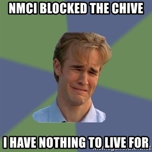 Sad Face Guy - NMCI blocked the chive i have nothing to live for