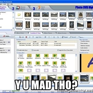 Maker - Y U MAD THO?