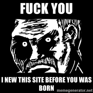 Dark stare - fuck you i new this site before you was born