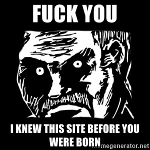 Dark stare - fuck you i KNeW this site before you were born