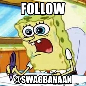 Spongebob What I Learned In Boating School Is - Follow @sWAGBANAAN