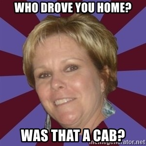 Long Island Mom - who drove you home? was that a cab?