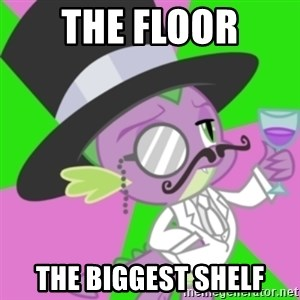 Classy Spike - The floor the biggest shelf