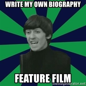 Bitchy George - Write my own biography feature film