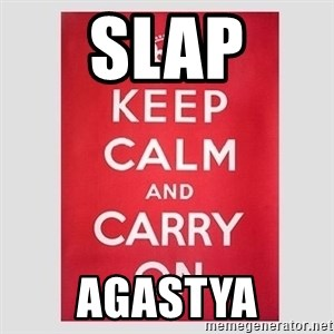 Keep Calm - slap agastya