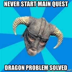 skyrim stan - NEVER START MAIN QUEST DRAGON PROBLEM SOLVED
