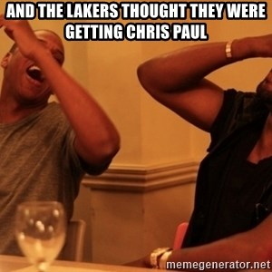 Jay-Z & Kanye Laughing - And the lakers thought they were getting chris paul