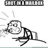 Cereal Guy Spit - shot in a mailbox