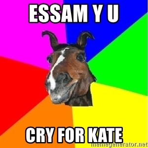 SuperHorseAnton - essam y u  cry for kate