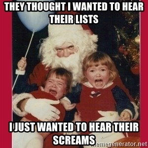 Vengence Santa - they thought i wanted to hear their Lists i just wanted to hear their screams