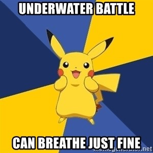 Pokemon Logic  - Underwater battle can breathe just fine