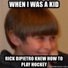 Little Kid - WHEN I WAS A KID RICK DIPIETRO KNEW HOW TO PLAY HOCKEY