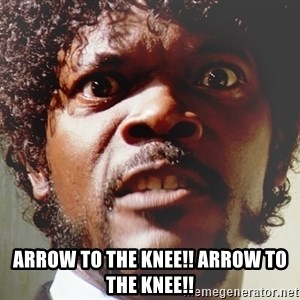 Mad Samuel L Jackson - aRROW TO THE KNEE!! ARROW TO THE KNEE!!