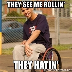 Drake Wheelchair - they see me rollin' they hatin'