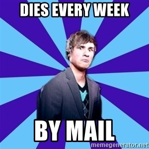 TheDisapprovingAnthony - dies every week by mail