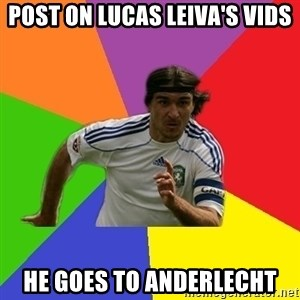 typical.russian.footballer - Post On lucas leiva's vids HE goes to anderlecht